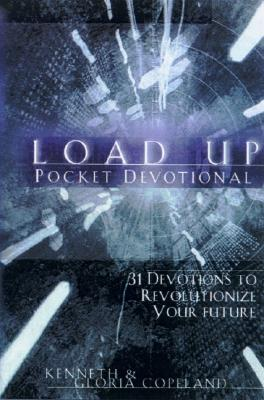 Load Up Pocket Devotional - Copeland, Gloria, and Copeland, Kenneth