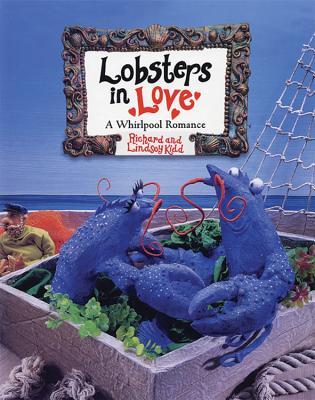 Lobsters in Love: A Whirlpool Romance - Kidd, Richard