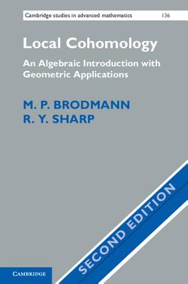 Local Cohomology: An Algebraic Introduction with Geometric Applications - Brodmann, M. P., and Sharp, R. Y.