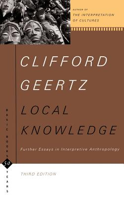 Local Knowledge: Further Essays in Interpretive Anthropology - Geertz, Clifford
