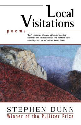 Local Visitations: Poems - Dunn, Stephen