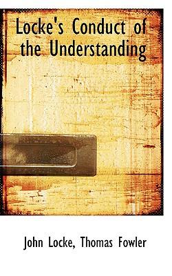 Locke's Conduct of the Understanding - Locke, John