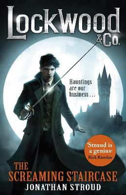 Lockwood & Co: The Screaming Staircase: Book 1 - Stroud, Jonathan