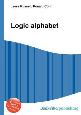 Logic Alphabet - Russell, Jesse (Editor), and Cohn, Ronald (Editor)