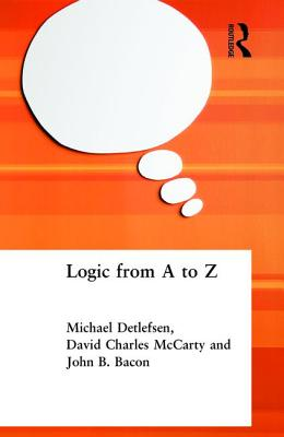 Logic from A to Z: Rep Glossary of Logical and Mathmatical Terms - Bacon, John B