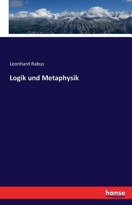 Logik Und Metaphysik - Rabus, Leonhard