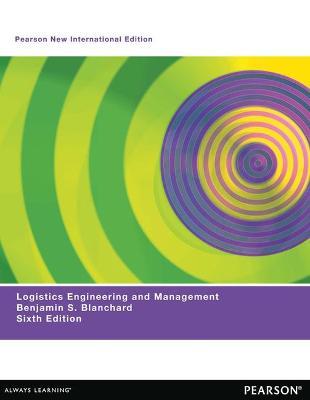 Logistics Engineering & Management - Blanchard, Benjamin S.