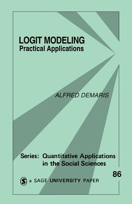 Logit Modeling: Practical Applications - Demaris, Alfred