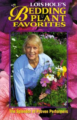 Lois Hole's Bedding Plant Favorites - Hole, Lois, and Rollans, Glenn (Editor)
