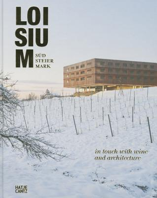 Loisium Sudsteiermark: In Touch with Wine and Architecture - LIUBISA (Editor)