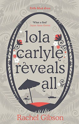 Lola Carlyle Reveals All - Gibson, Rachel