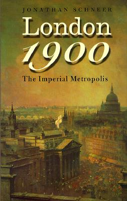 London 1900: The Imperial Metropolis -