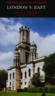 London 5: East: The Buildings of England - Cherry, Bridget, and Obrien, Charles, and Pevsner, Nikolaus