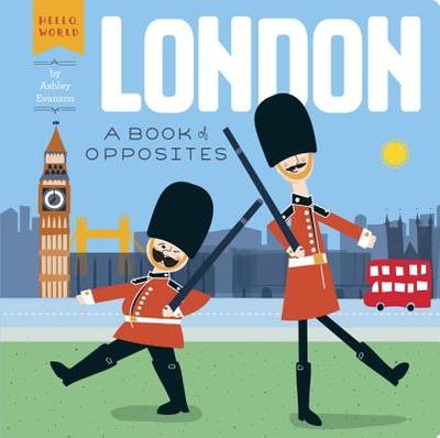 London: A Book of Opposites - Evanson, Ashley