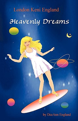 London Keni England: Heavenly Dreams: A Novel - Deeann England, England