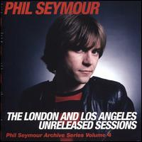 London & Los Angeles Unreleased Sessions - Phil Seymour
