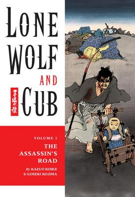 Lone Wolf and Cub Volume 1: The Assassin's Road - Koike, Kazuo