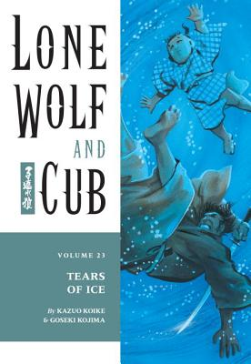 Lone Wolf and Cub Volume 23: Tears of Ice - Koike, Kazuo