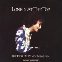 Lonely at the Top: The Best of Randy Newman - Randy Newman