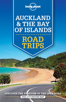 Lonely Planet Auckland & The Bay of Islands Road Trips - Lonely Planet, and Atkinson, Brett, and Dragicevich, Peter