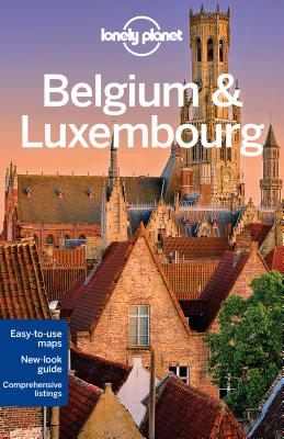 Lonely Planet Belgium & Luxembourg - Lonely Planet, and Smith, Helena, and Symington, Andy