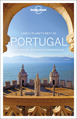 Lonely Planet Best of Portugal - Lonely Planet, and St Louis, Regis, and Clark, Gregor
