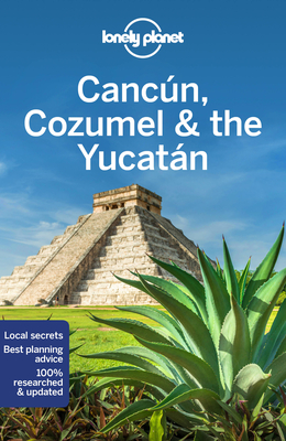 Lonely Planet Cancun, Cozumel & the Yucatan - Lonely Planet, and Bartlett, Ray, and Harrell, Ashley