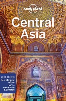 Lonely Planet Central Asia 7 - Lioy, Stephen, and Kaminski, Anna, and Mayhew, Bradley