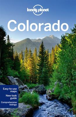 Lonely Planet Colorado - Lonely Planet, and McCarthy, Carolyn, and Benchwick, Greg