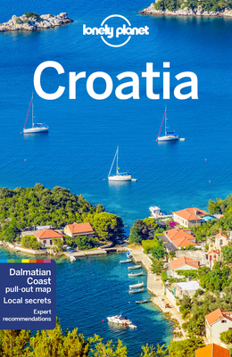 Lonely Planet Croatia - Lonely Planet, and Dragicevich, Peter, and Ham, Anthony
