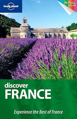 Lonely Planet Discover France - Williams, Nicola, and Berry, Oliver, and Fallon, Steve