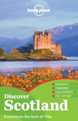 Lonely Planet Discover Scotland - Lonely Planet, and Wilson, Neil, and Symington, Andy