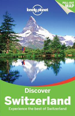 Lonely Planet Discover Switzerland - Lonely Planet, and Williams, Nicola, and Christiani, Kerry