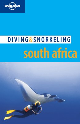 Lonely Planet Diving & Snorkeling South Africa - Rock, Tim, and Botha, Jean Pierre