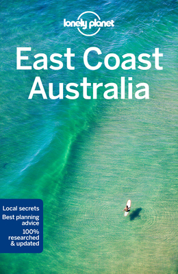 Lonely Planet East Coast Australia - Lonely Planet, and Symington, Andy, and Armstrong, Kate