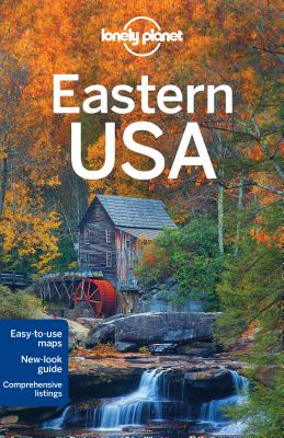 Lonely Planet Eastern USA - Lonely Planet, and Zimmerman, Karla, and Balfour, Amy C.