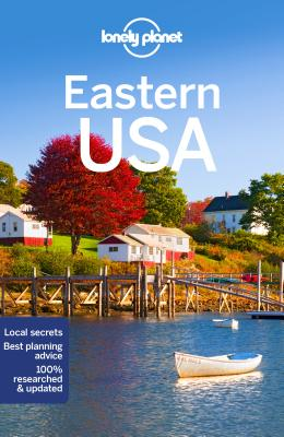 Lonely Planet Eastern USA - Lonely Planet, and Walker, Benedict, and Bain, Carolyn