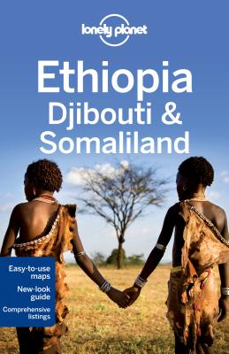 Lonely Planet Ethiopia, Djibouti & Somaliland - Lonely Planet, and Carillet, Jean-Bernard, and Bewer, Tim