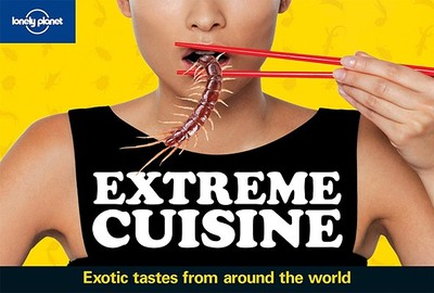 Lonely Planet Extreme Cuisine - Lonely Planet (Creator)