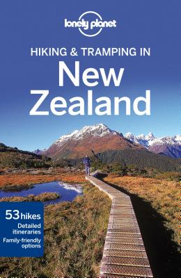 Lonely Planet Hiking & Tramping in New Zealand - Lonely Planet, and Slater, Lee, and Bennett, Sarah