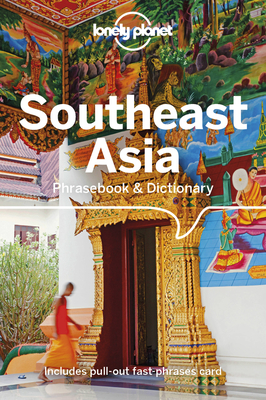 Lonely Planet Southeast Asia Phrasebook & Dictionary - Lonely Planet