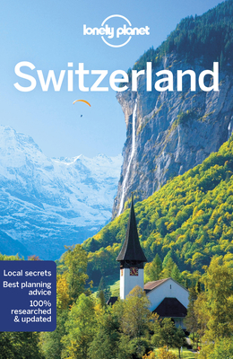 Lonely Planet Switzerland - Lonely Planet, and Clark, Gregor, and Christiani, Kerry