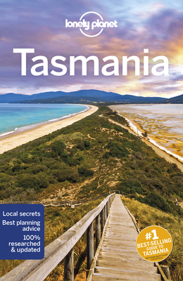 Lonely Planet Tasmania - Lonely Planet, and Rawlings-Way, Charles, and Maxwell, Virginia