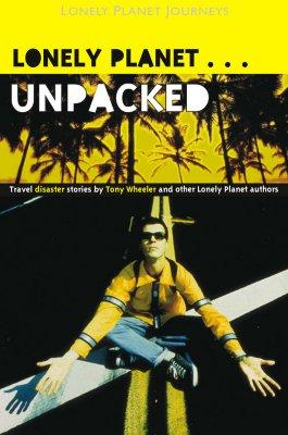 Lonely Planet Unpacked - Wheeler, Tony