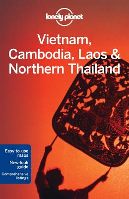Lonely Planet Vietnam, Cambodia, Laos & Northern Thailand -