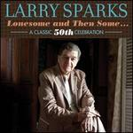 Lonesome and Then Some... A Classic 50th Celebration