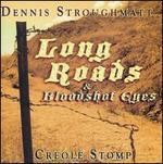 Long Roads and Bloodshot Eyes