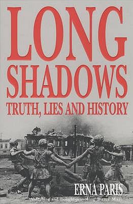Long Shadows: Truth, Lies and History - Paris, Erna