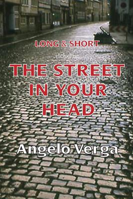 Long & Short: Including the Street in Your Head - Verga, Angelo