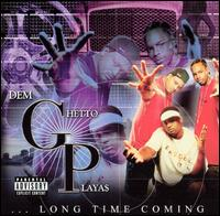 Long Time Coming - Dem Ghetto Playas